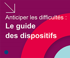 guide des dispositifs - Anticiper les difficultés